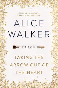 Taking the Arrow Out of the Heart: Poems by Alice Walker book cover