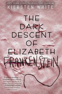 The Dark Descent of Elizabeth Frankenstein from 21 Books To Add To Your Fall TBR | bookriot.com