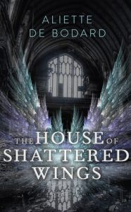 The House of Shattered Wings by Aliette de Bodard cover