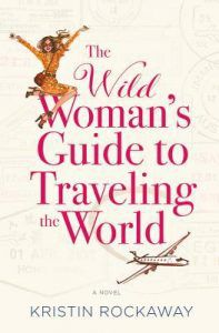 the wild woman's guide to traveling the world by kristin rockaway cover image