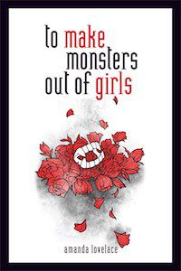 To Make Monsters Out of Girls by Amanda Lovelace book cover
