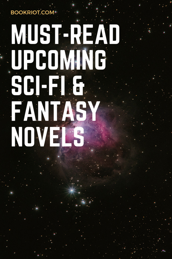 They haven't been hyped yet, but these upcoming science fiction and fantasy novels re must-reads. book lists | SFF books | science fiction books | books to read | fantasy books