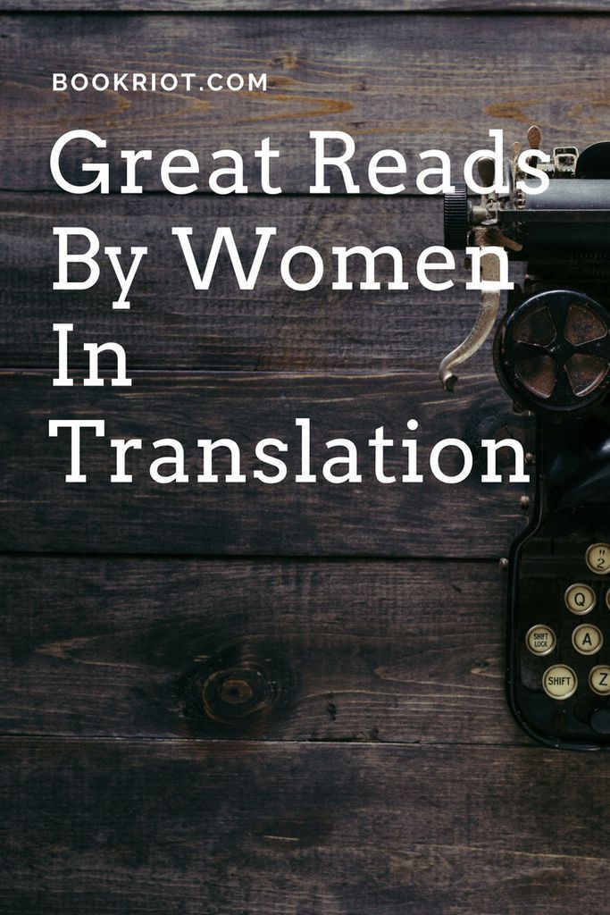 Get your hands on these awesome books by women in translation.    book lists | women in translation | books in translation | translated books
