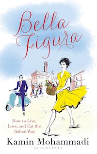 Cover of Bella Figura: How to Live, Love, and Eat the Italian Way by Kamin Mohammadi