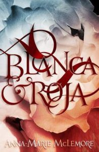 Blanca & Roja by Anna-Marie McLemore cover