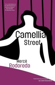 Camellia Street by Merce Rodoreda. Fall 2018 new releases in translation.
