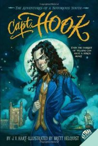 Capt. Hook: The Adventures of a Notorious Youth by J.V. Hart, Brett Helquist