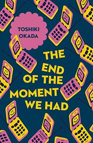 End of the Moment We Had by Toshiki Okada