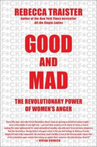 Good and Mad by Rebecca Traister cover