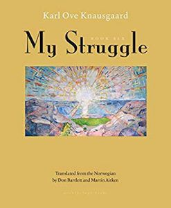 My Struggle by Karl Ove Knausgaard. Fall 2018 new releases in translation.