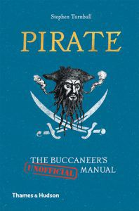 Pirate: The Buccaneer's (Unofficial) Manual by Stephen Turnbull