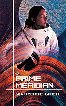 Prime Meridian by Silvia Moreno-Garcia