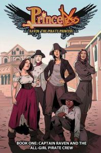 Princeless: Raven the Pirate Princess Book 1: Captain Raven and the All-Girl Pirate Crew