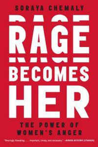 Rage-Becomes-Her-Soraya-Chemaly-cover