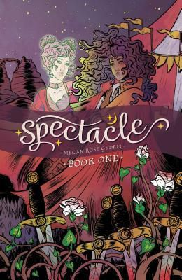 cover of Spectacle, Vol 1 by Megan Rose Gedris