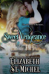 Sweet Vengeance ( Duke of Rutland #1) by Elizabeth St. Michel
