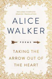 Taking the Arrow Out of the Heart by Alice Walker cover