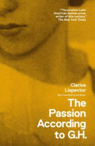 The Passion According to G.H. by Clarice Lispector. Reading Pathways: Clarice Lispector Books