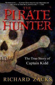 The Pirate Hunter: The True Story of Captain Kidd by Richard Zacks