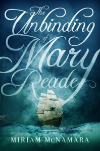 The Unbinding of Mary Reade by Miriam McNamara