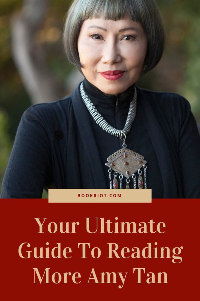 Your ultimate guide to reading more Amy Tan. Amy Tan | Amy Tan Books | reading guides | book lists