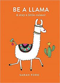 be a llama stay a little calmer book cover