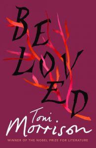 Cover of Beloved by Toni Morrison. A tree branch is juxtaposed against the letters of the title.