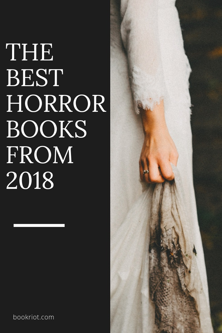 the best horror books from 2018 to read this halloween season horror books scary