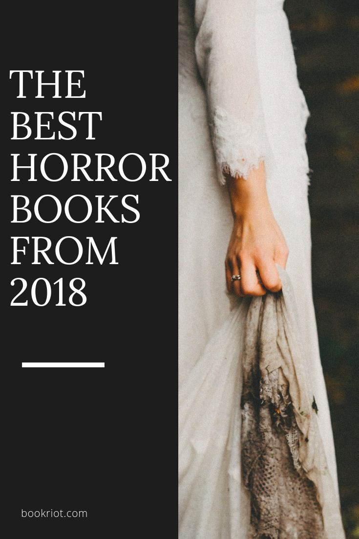 The best horror books from 2018 to read this Halloween season. Horror Books | Scary books | Horror books from 2018 | halloween books | spooky books | book lists