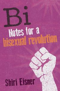 Bi: Notes for a bisexual revolution by Shiri Eisner book cover