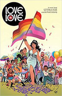 Love Is Love from IDW Publishing and DC Comics