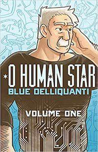 O Human Star by Blue Delliquanti
