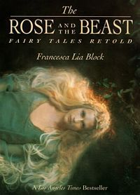 Book cover for The Rose and the Beast by Francesca Lia Block
