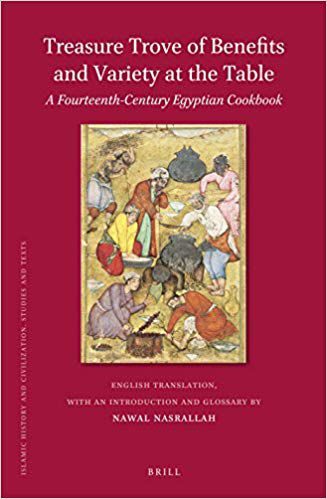 Treasure Trove of Benefits and Variety at the Table edited and translated by Nawal Nasrallah