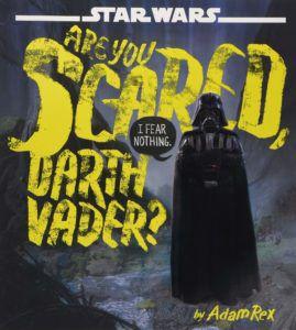 Are You Scared, Darth Vader?_Adam Rex