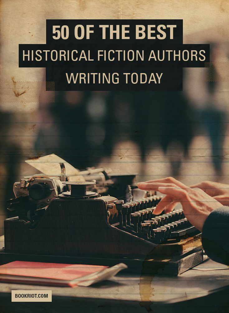Best historical fiction authors writing today