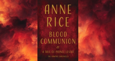 Featured Book Trailer: BLOOD COMMUNION by Anne Rice