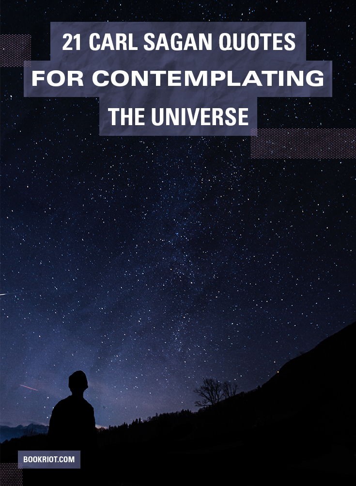 21 Carl Sagan Quotes for Contemplating the Universe