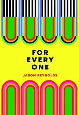 For Every One Jason Reynolds
