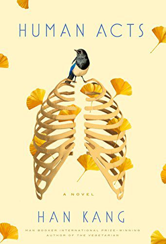 Human Acts by Han Kang. Korean Literature in Translation for Fans of Parasite