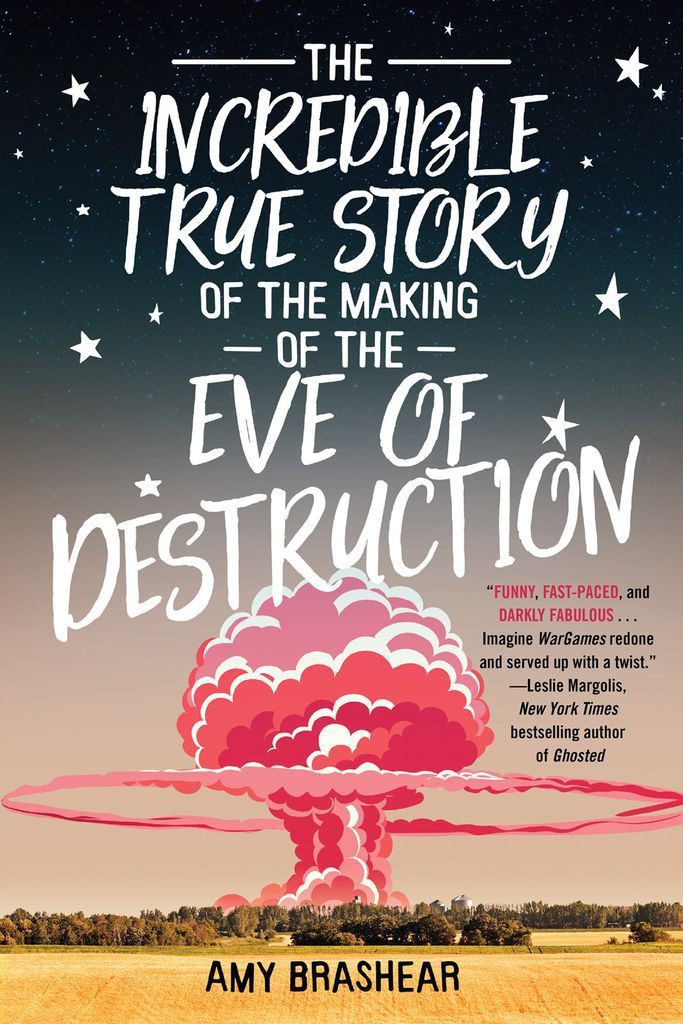 Incredible True Story of the Making of the Eve of Destruction by Amy Brashear