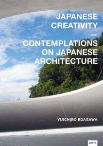Japanese Creativity- Contemplations on Japanese Architecture by Yuichiro Edagawa