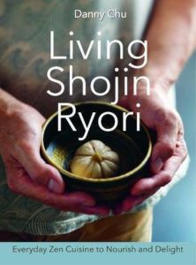 Living Shojin Ryori- Everyday Japanese Vegetarian Food to Nourish, Comfort and Delight by Danny Chu