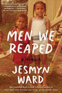 Men We Reaped- A Memoir by Jesmyn Ward