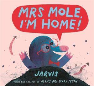 Mrs. Mole I'm Home_Jarvis