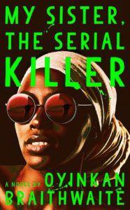 My Sister the Serial Killer by Oyinkan Braithwaite cover