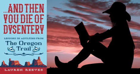 Giveaway: ...AND THEN YOU DIE OF DYSENTERY: LESSONS IN AUDULTING FROM THE OREGON TRAIL
