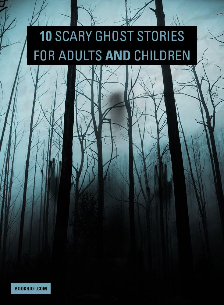 Scary Ghost Stories for Adults and Children Book Riot
