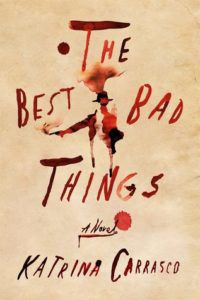 The Best Bad Things by Katrina Carrasco cover