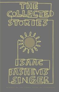 The Collected Stories by Isaac Bashevis Singer